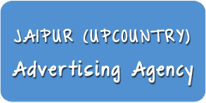 Advertising Agency in Jaipur (Upcountry)